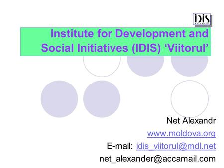 Institute for Development and Social Initiatives (IDIS) 'Viitorul' Net Alexandr