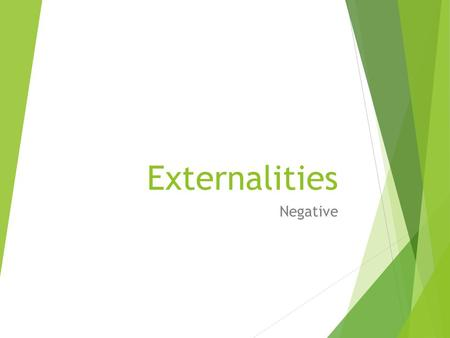 Externalities Negative. Define key words  Market failure  Private cost  External cost  social costs  De merit goods  Externalities p.60 – AS text.