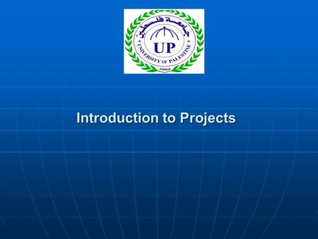 Introduction to Projects. Presentation Outline What is Project Management? What is Project Management? What is a Project? What is a Project? Projects.