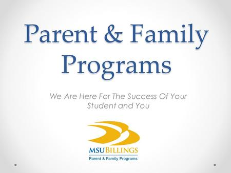 Parent & Family Programs We Are Here For The Success Of Your Student and You.