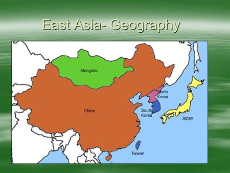 East Asia- Geography. Mountains and Plateaus  Kunlun Mountains are the source of two great rivers in China.  Qinling Shandi Mountains divide north.