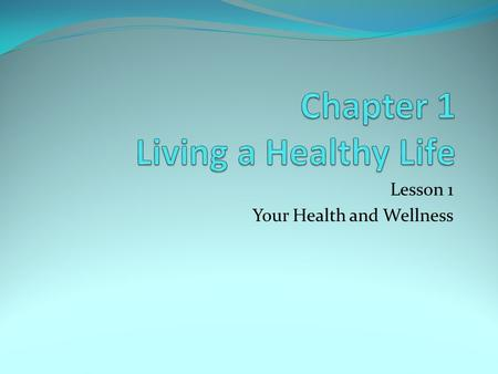 Lesson 1 Your Health and Wellness. Vocabulary Terms Health Wellness Prevention Health Education Healthy People 2010 Health Literacy Chapter 1 Lesson 1.