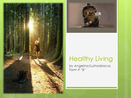 "Healthy Living by Angelina Sukhodolova, Form 9 ""B"""