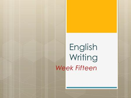 English Writing Week Fifteen 1. Weekly clips http://learningenglish.voanews.com/media/ video/project-in-cambodia-finds-success-in- improving-nutrition/2798417.htmlhttp://learningenglish.voanews.com/media/
