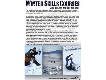 Scotland Winter Skills Courses So what are these winter skills courses all about? Teach you some fundamental skills needed to safely mountaineer in winter.