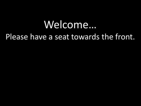 Welcome… Please have a seat towards the front.. The NDS Method™ Questions?