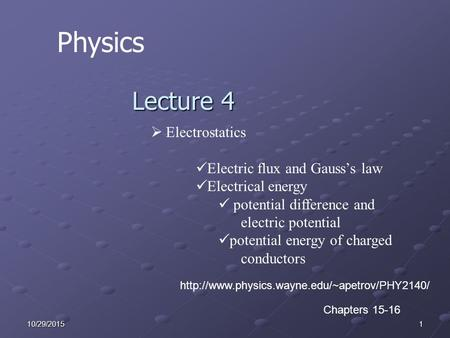 110/29/2015 Physics Lecture 4  Electrostatics Electric flux and Gauss's law Electrical energy potential difference and electric potential potential energy.