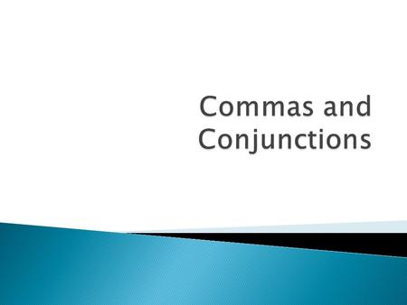  For  And  Nor  But  Or  Yet  So The 7 Coordinating Conjunctions.