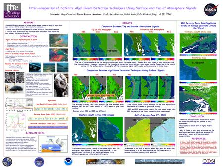 Inter-comparison of Satellite Algal Bloom Detection Techniques Using Surface and Top of Atmosphere Signals Students: May Chum and Pierre Ramos Mentors: