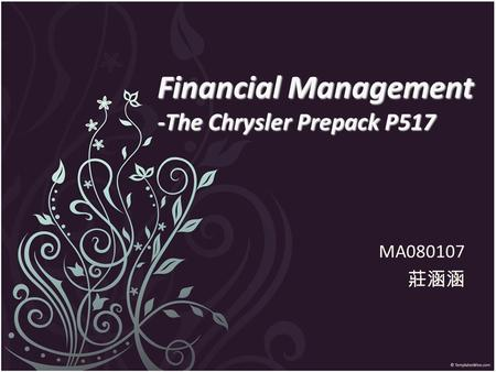 Financial Management -The Chrysler Prepack P517 MA080107 莊涵涵.