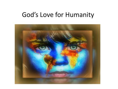 God's Love for Humanity. Warm-up Discussion Questions 1.Identify the typical plot sequences (from beginning to end) during a romantic movie. 2. Share.
