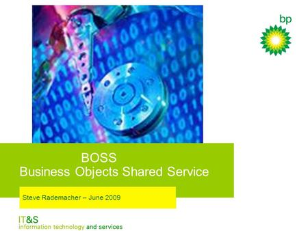 BOSS Business Objects Shared Service Steve Rademacher – June 2009.