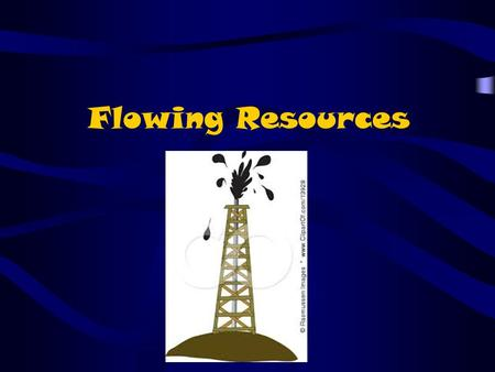Flowing Resources. Oil and natural gas are 2 valuable resources found within the Earth's interior. Although both are fluids their extraction from the.
