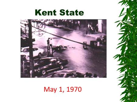 Kent State May 1, 1970. Kent State  May 1, 1970  43 windows are broken in downtown Kent by anti-war demonstrators, causing $5,000 worth of damage.