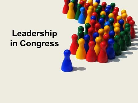 Leadership in Congress. In the House of Representatives: Speaker of the House ~ the leader of the House of Representatives. He or she is chosen by the.