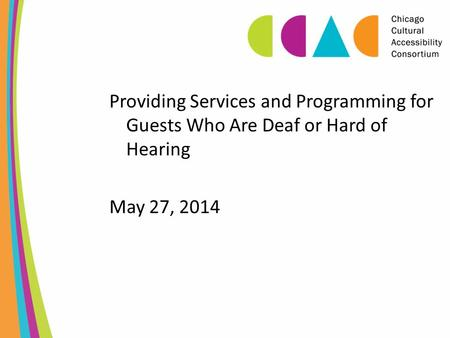 Providing Services and Programming for Guests Who Are Deaf or Hard of Hearing May 27, 2014.
