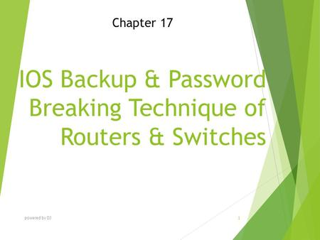IOS Backup & Password Breaking Technique of Routers & Switches Chapter 17 powered by DJ 1.