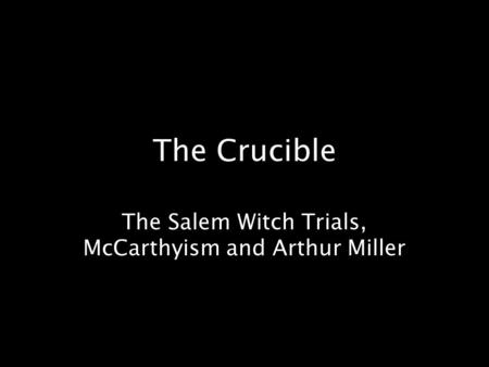 "The Red Scare and ""The Crucible"" Essay"