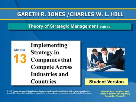Implementing Strategy in Companies that Compete Across Industries and Countries 13 Chapter Prepared by C. Douglas Cloud Professor Emeritus of Accounting.