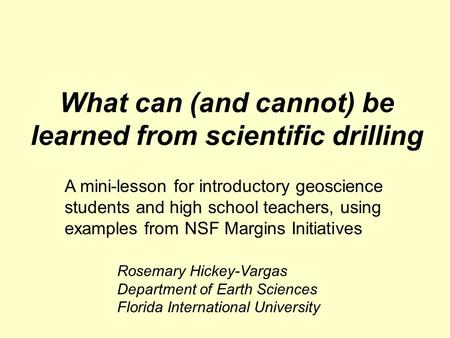 What can (and cannot) be learned from scientific drilling