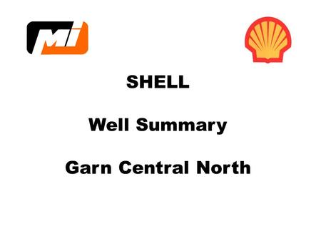 SHELL Well Summary Garn Central North. Cuttings samples: Norske Shell well 3/7 - 6.
