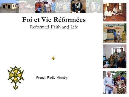 French Radio Ministry Foi et Vie Réformées Reformed Faith and Life.