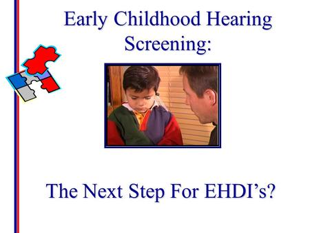 Early Childhood Hearing Screening: