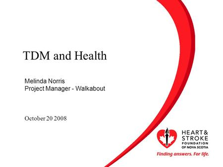 TDM and Health Melinda Norris Project Manager - Walkabout October 20 2008.