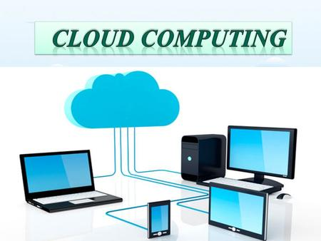 INTRODUCTION TO CLOUD COMPUTING ggg UNDERSTANDING CLOUD COMPUTING UNDERSTANDING CLOUD COMPUTING DEFINITION CLOUD COMPUTING.