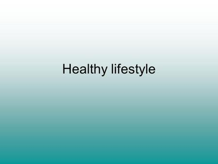 Healthy lifestyle. What is a healthy lifestyle? Health is the level of functional or metabolic efficiency of a living being. In humans, it is the general.