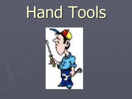 Hand Tools. Tool vocabulary 1. Ratchets11.Ball peen hammer 21.Lug wrench 2. 1tubing wrench 12.Phillips/standard screw driver 22.Feeler Gauge 3. 2pt.&
