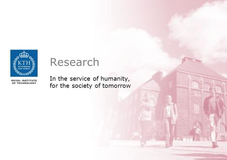 Research In the service of humanity, for the society of tomorrow.