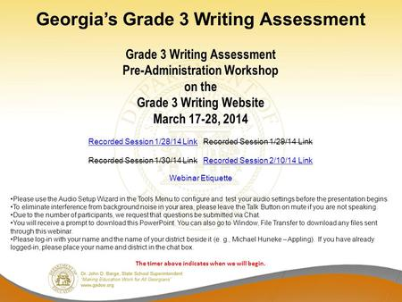 Georgia's Grade 3 Writing Assessment Grade 3 Writing Assessment Pre-Administration Workshop on the Grade 3 Writing Website March 17-28, 2014 Recorded Session.