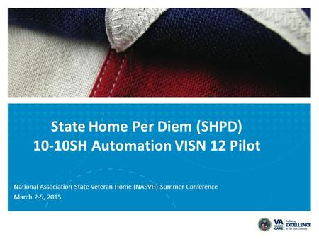 Purpose of Pilot Provide the capacity for the SHPD Program to design, launch, support and evaluate automated 10-10 SH form with support of CBOPC and CBO.