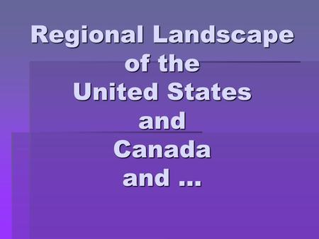 Regional Landscape of the United States and Canada and …
