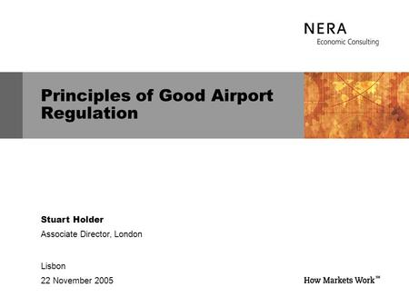 Principles of Good Airport Regulation Stuart Holder Associate Director, London Lisbon 22 November 2005.