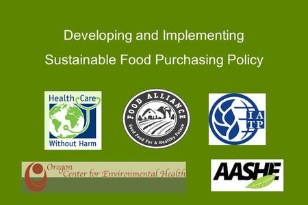 Developing and Implementing Sustainable Food Purchasing Policy.