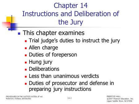 PROCEDURES IN THE JUSTICE SYSTEM, 8 th ed. Roberson, Wallace, and Stuckey PRENTICE HALL ©2007 Pearson Education, Inc. Upper Saddle River, NJ 07458 14-1.