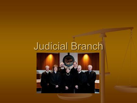 Judicial Branch. The Judicial Branch consists of the Supreme Court and the federal judges The Judicial Branch consists of the Supreme Court and the federal.