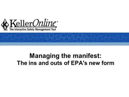 Managing the manifest: The ins and outs of EPA's new form.