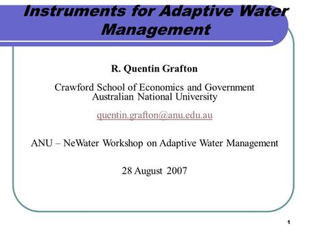 1 Instruments for Adaptive Water Management R. Quentin Grafton Crawford School of Economics and Government Australian National University