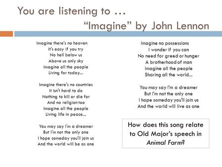 "You are listening to … ""Imagine"" by John Lennon Imagine there's no heaven It's easy if you try No hell below us Above us only sky Imagine all the people."