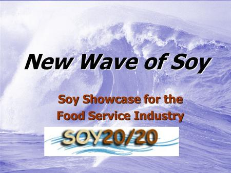 New Wave of Soy Soy Showcase for the Food Service Industry.