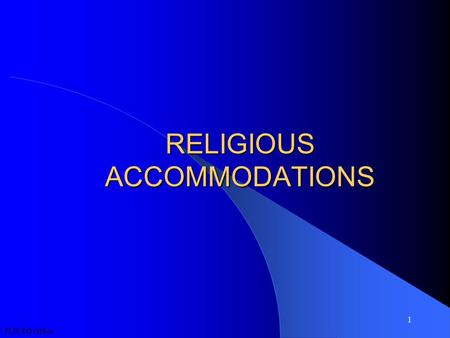 FLW EO Office 1 RELIGIOUS ACCOMMODATIONS. FLW EO Office 2 Overview  Define Army policy on Religious Accommodations  Define Religious Discrimination.