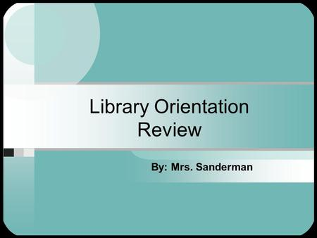 Library Orientation Review By: Mrs. Sanderman Databases There are four main Database Providers that Alter subscribes to: Facts on File INFOhio ProQuest.