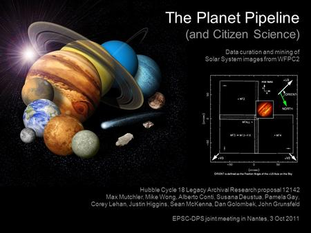 The Planet Pipeline (and Citizen Science) Data curation and mining of Solar System images from WFPC2 Hubble Cycle 18 Legacy Archival Research proposal.