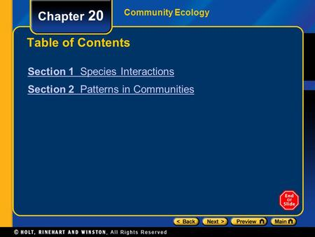 Community Ecology Chapter 20 Table of Contents Section 1 Species Interactions Section 2 Patterns in Communities.