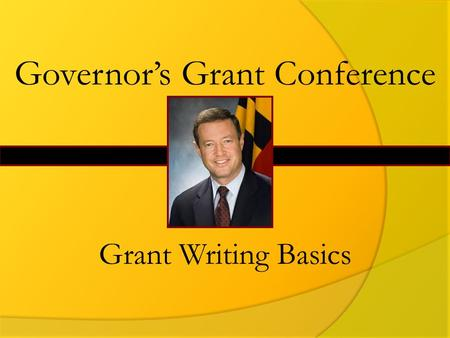 Governor's Grant Conference Grant Writing Basics.
