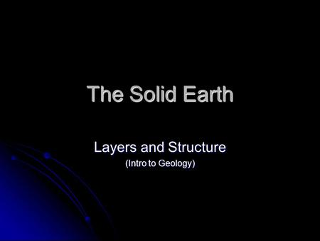 The Solid Earth Layers and Structure (Intro to Geology)