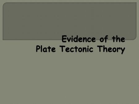  The Theory of Plate Tectonics states that the rigid, outer layer of the Earth (the lithosphere) is divided into a couple of dozen plates that move around.
